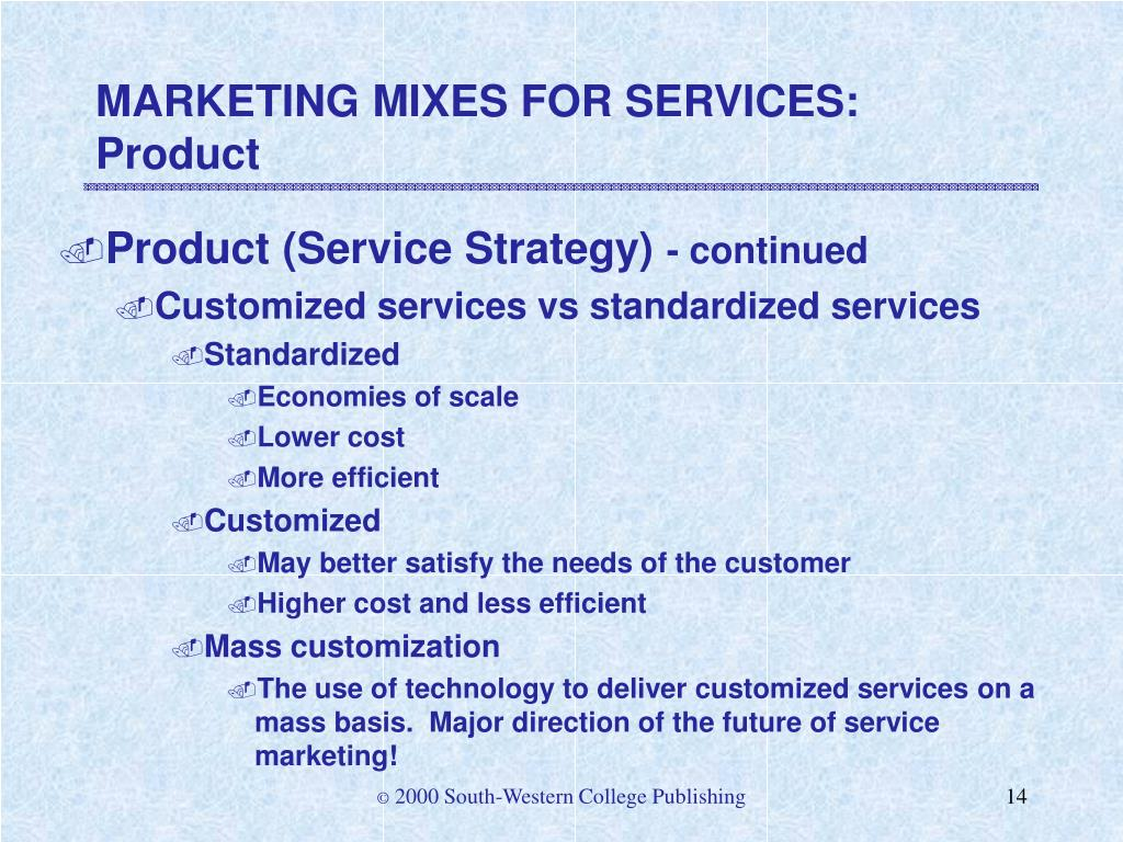 MARKETING MIXES FOR SERVICES: Product