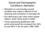 social and demographic conditions alienation