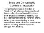 social and demographic conditions incapacity