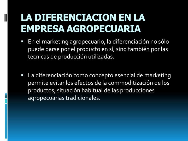 LA DIFERENCIACION EN LA EMPRESA AGROPECUARIA