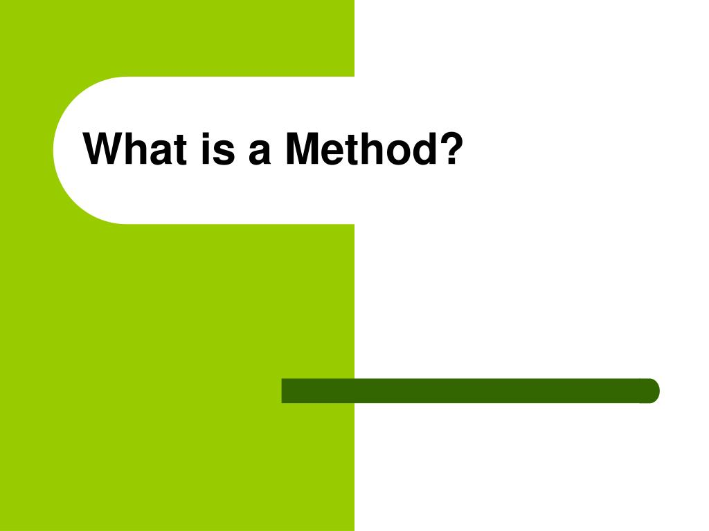 What is a Method?
