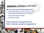 outreach dialogue and input
