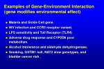 examples of gene environment interaction gene modifies environmental effect