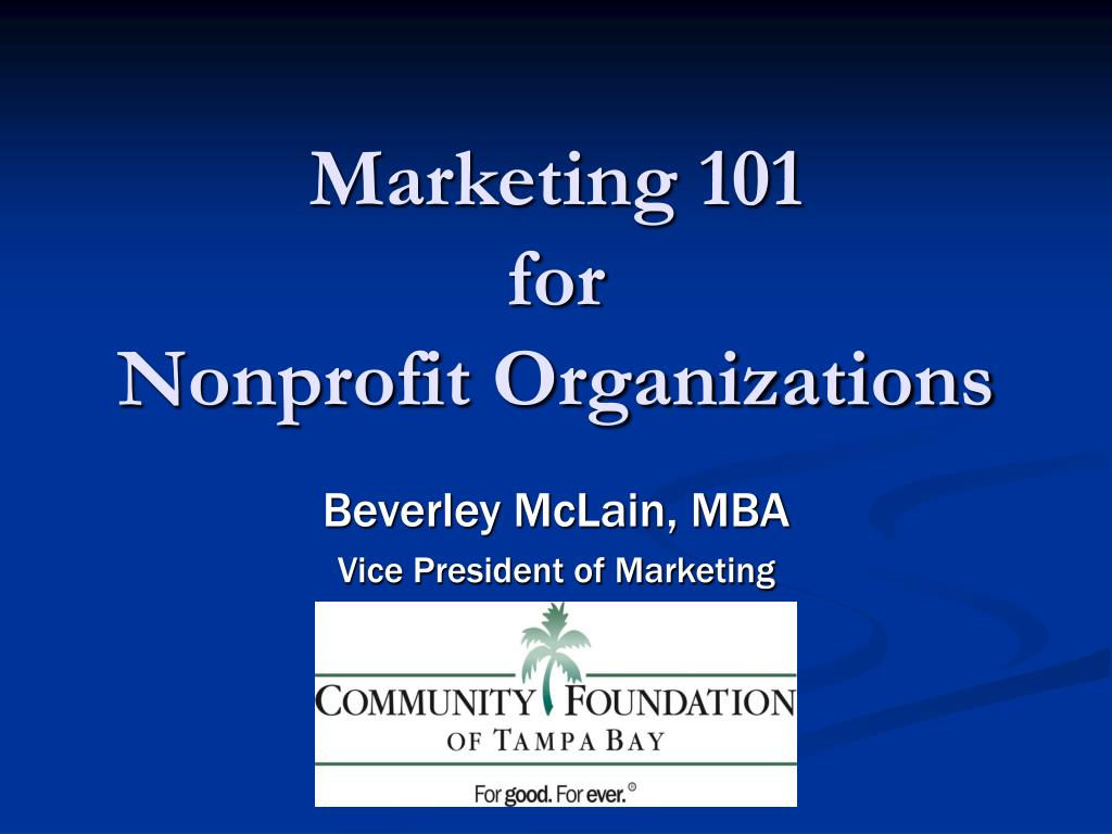 marketing 101 for nonprofit organizations l.