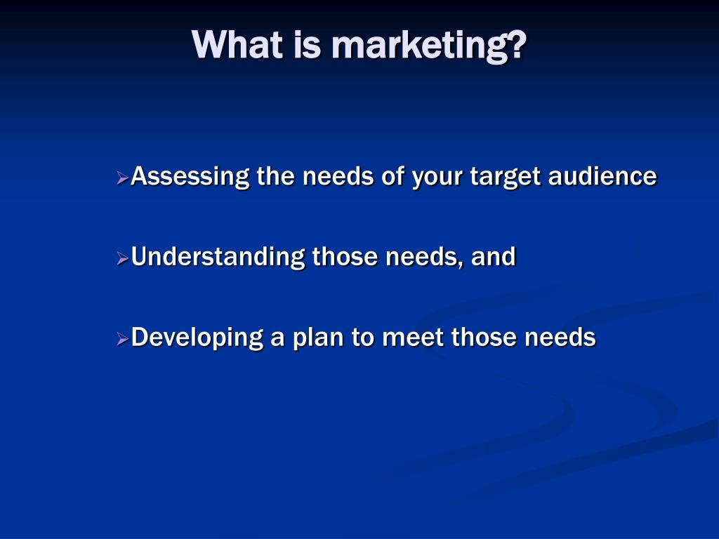 Assessing the needs of your target audience