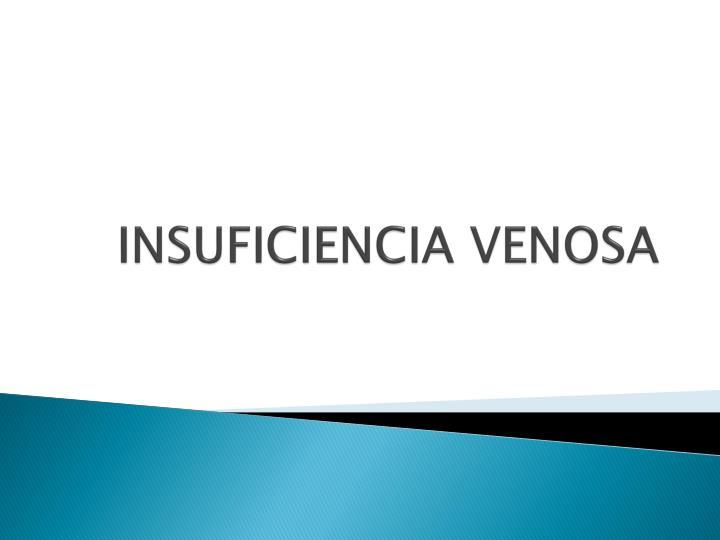 INSUFICIENCIA VENOSA