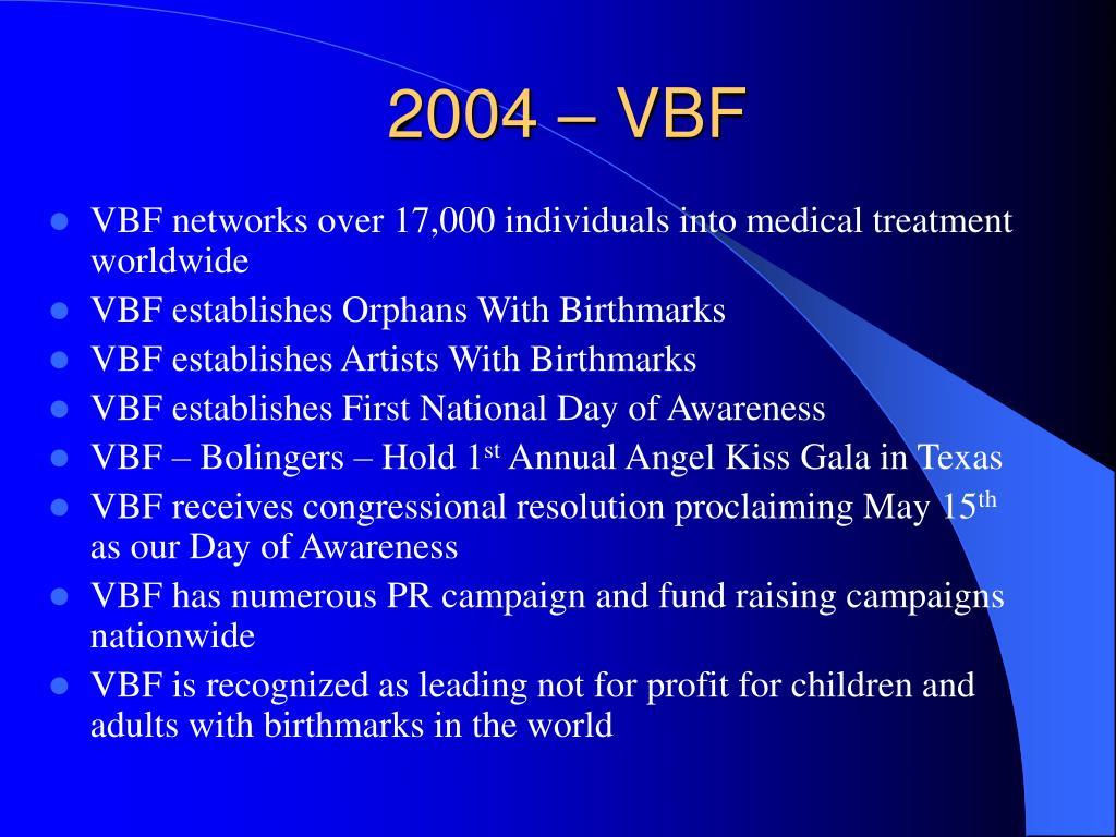 2004 – VBF