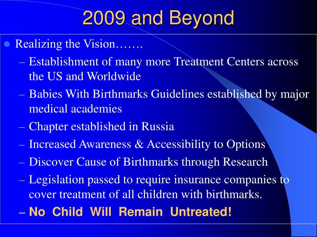 2009 and Beyond