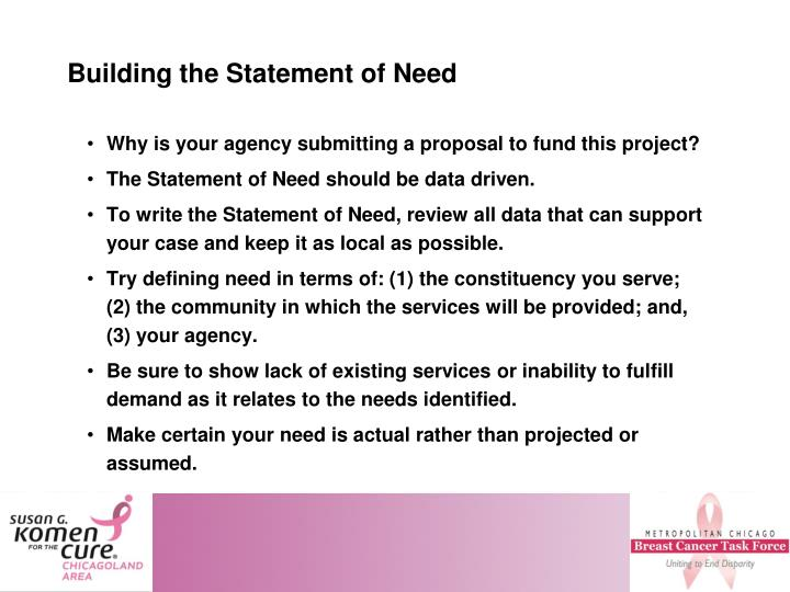 statement of need The statement of need it is a component or document within a grant proposal that: 1 supplies an overview of an organization's recognition of a.