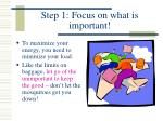 step 1 focus on what is important