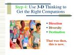 step 4 use 3 d thinking to get the right companions