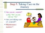 step 5 taking care on the journey