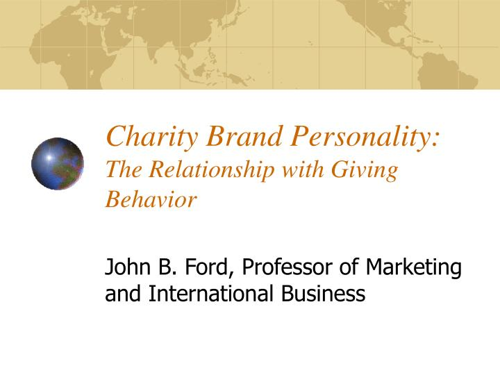 Charity brand personality the relationship with giving behavior