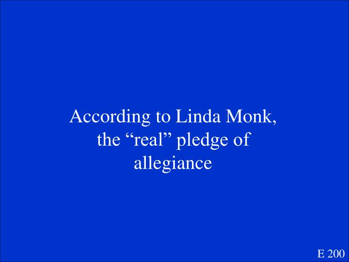 """According to Linda Monk, the """"real"""" pledge of allegiance"""