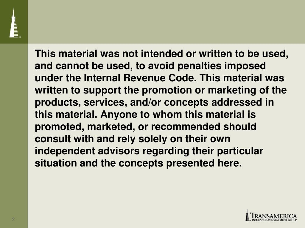 This material was not intended or written to be used,