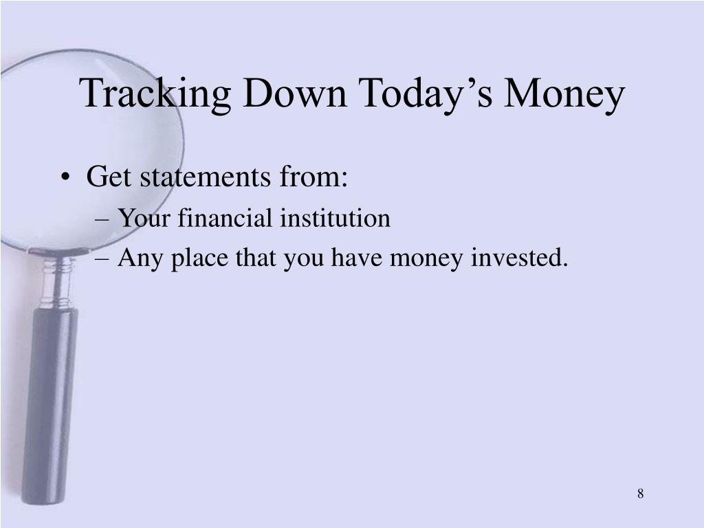 Tracking Down Today's Money