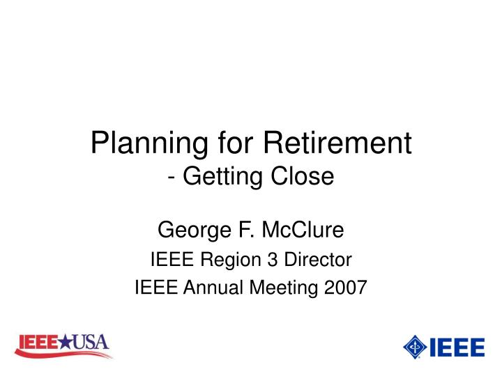 Planning for retirement getting close