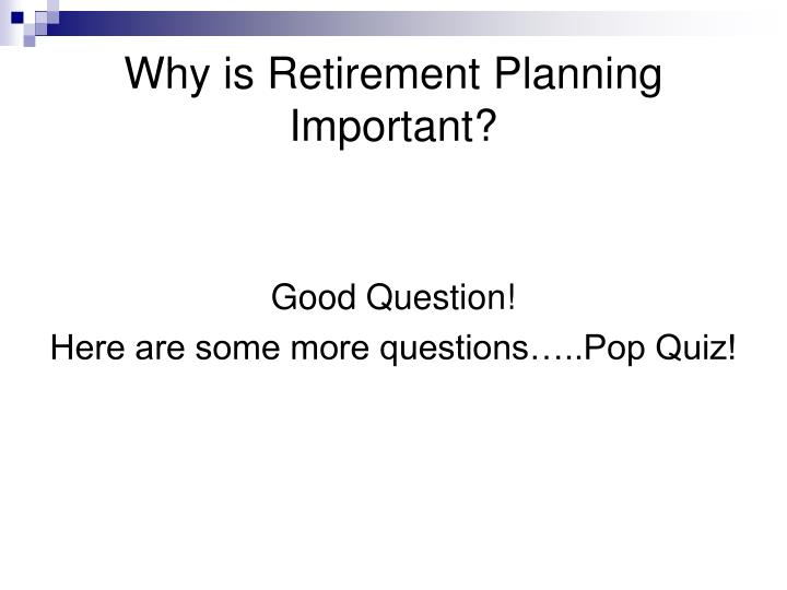 Why is retirement planning important