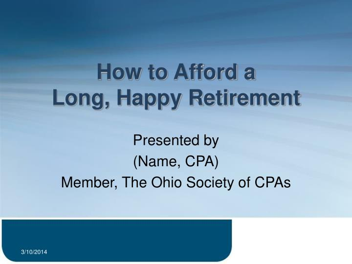 How to afford a long happy retirement