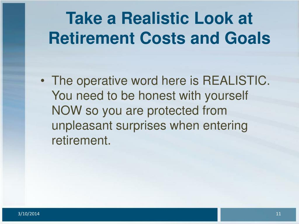 Take a Realistic Look at Retirement Costs and Goals