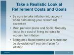 take a realistic look at retirement costs and goals13