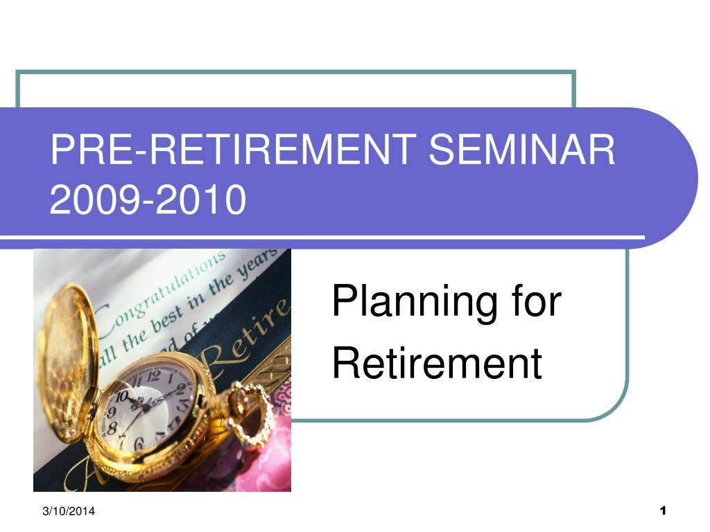 pre retirement seminar 2009 2010 l.