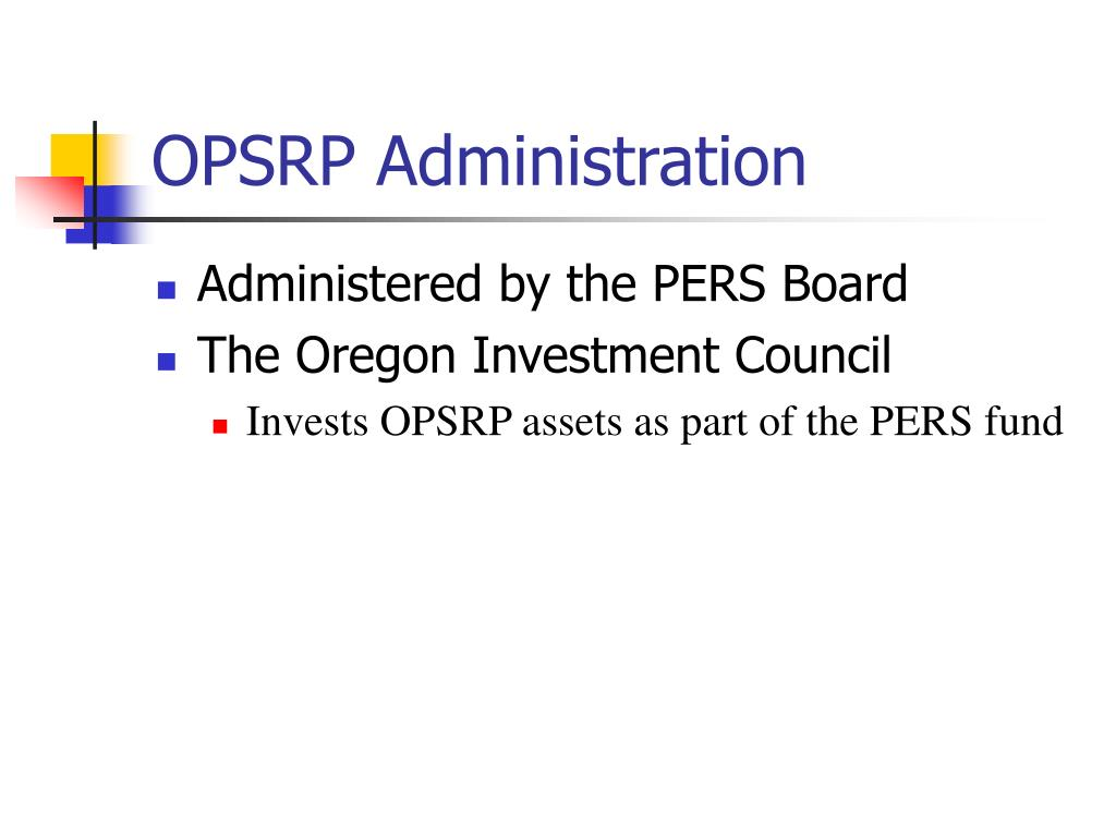 OPSRP Administration