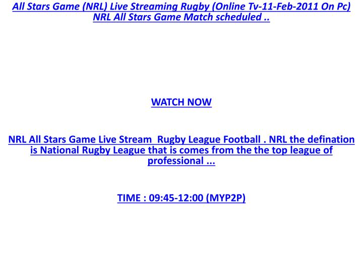 All Stars Game (NRL) Live Streaming Rugby (Online Tv-11-Feb-2011 On Pc) NRL All Stars Game Match sch...