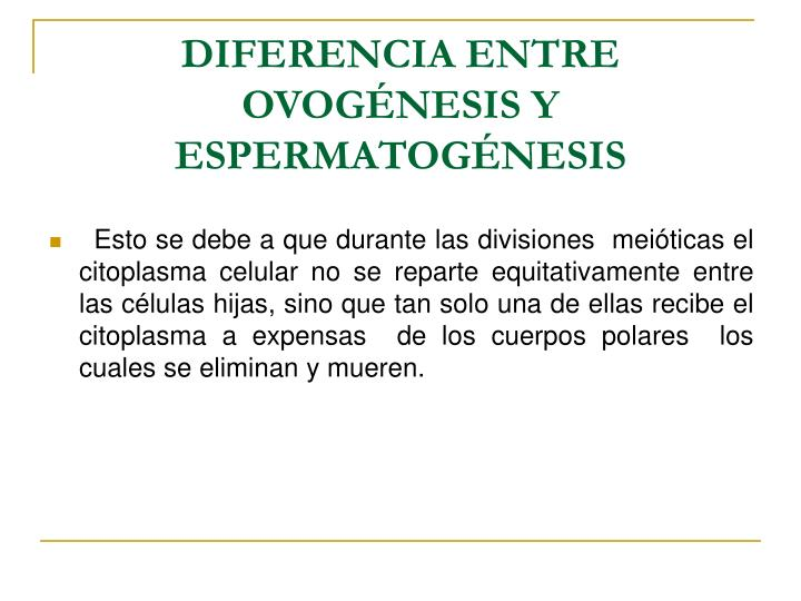 DIFERENCIA ENTRE OVOGÉNESIS Y ESPERMATOGÉNESIS
