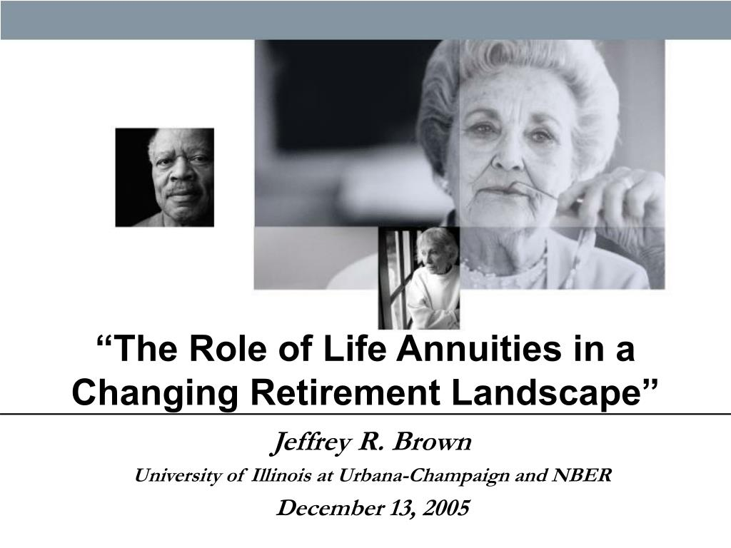 the role of life annuities in a changing retirement landscape l.