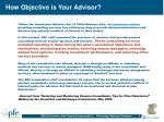 how objective is your advisor