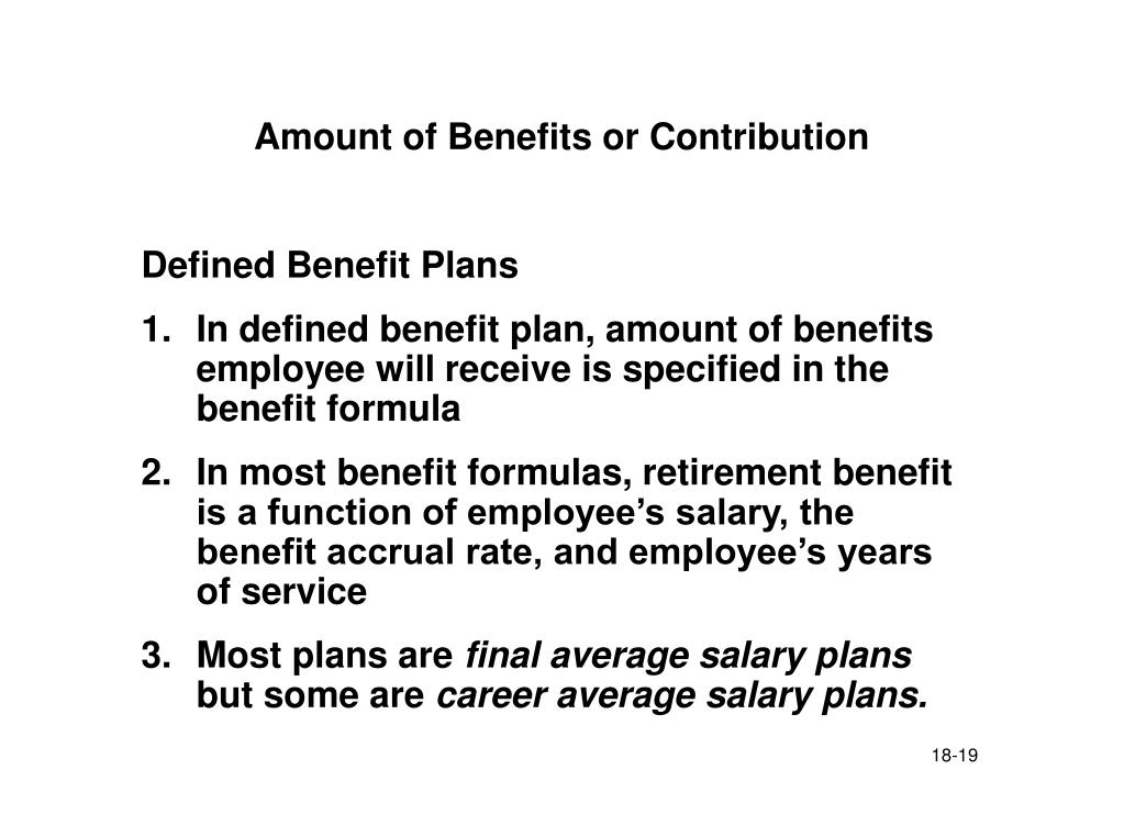 Amount of Benefits or Contribution