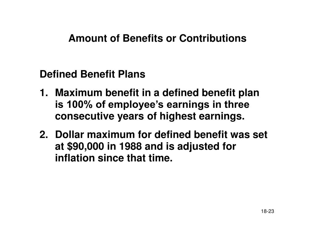 Amount of Benefits or Contributions