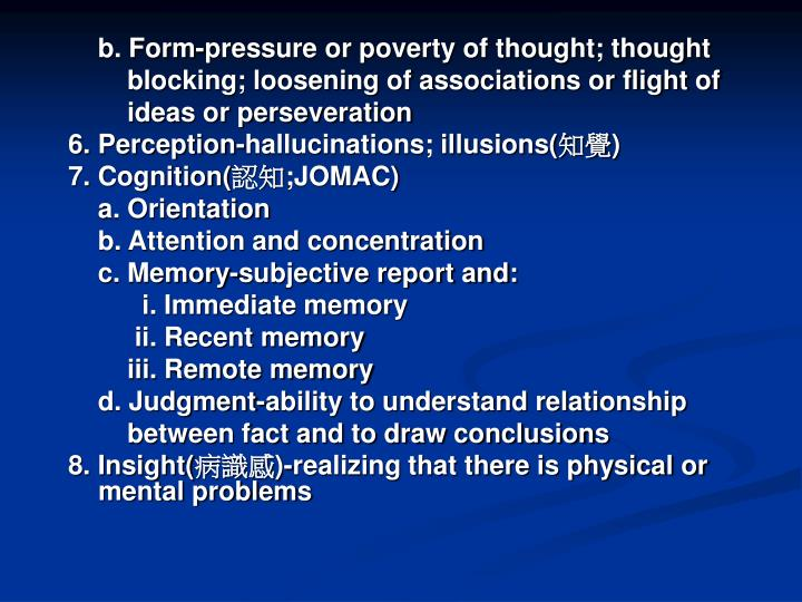 b. Form-pressure or poverty of thought; thought