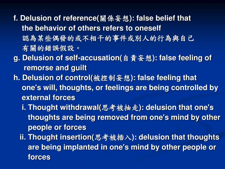 f. Delusion of reference(