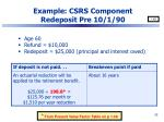 example csrs component redeposit pre 10 1 90