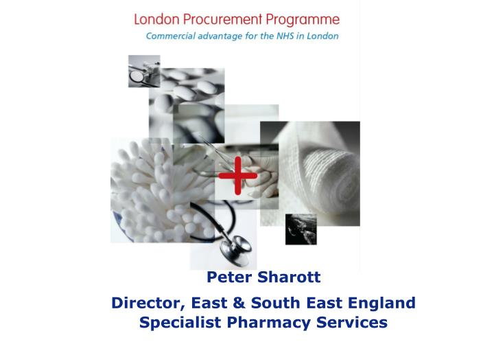 peter sharott director east south east england specialist pharmacy services n.
