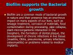 biofilm supports the bacterial growth