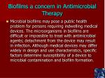 biofilms a concern in antimicrobial therapy