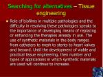 searching for alternatives tissue engineering
