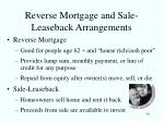 reverse mortgage and sale leaseback arrangements