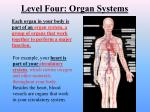level four organ systems
