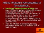adding potassium permanganate to formaldehyde