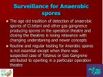 surveillance for anaerobic spores