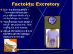 factoids excretory