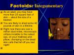 factoids integumentary
