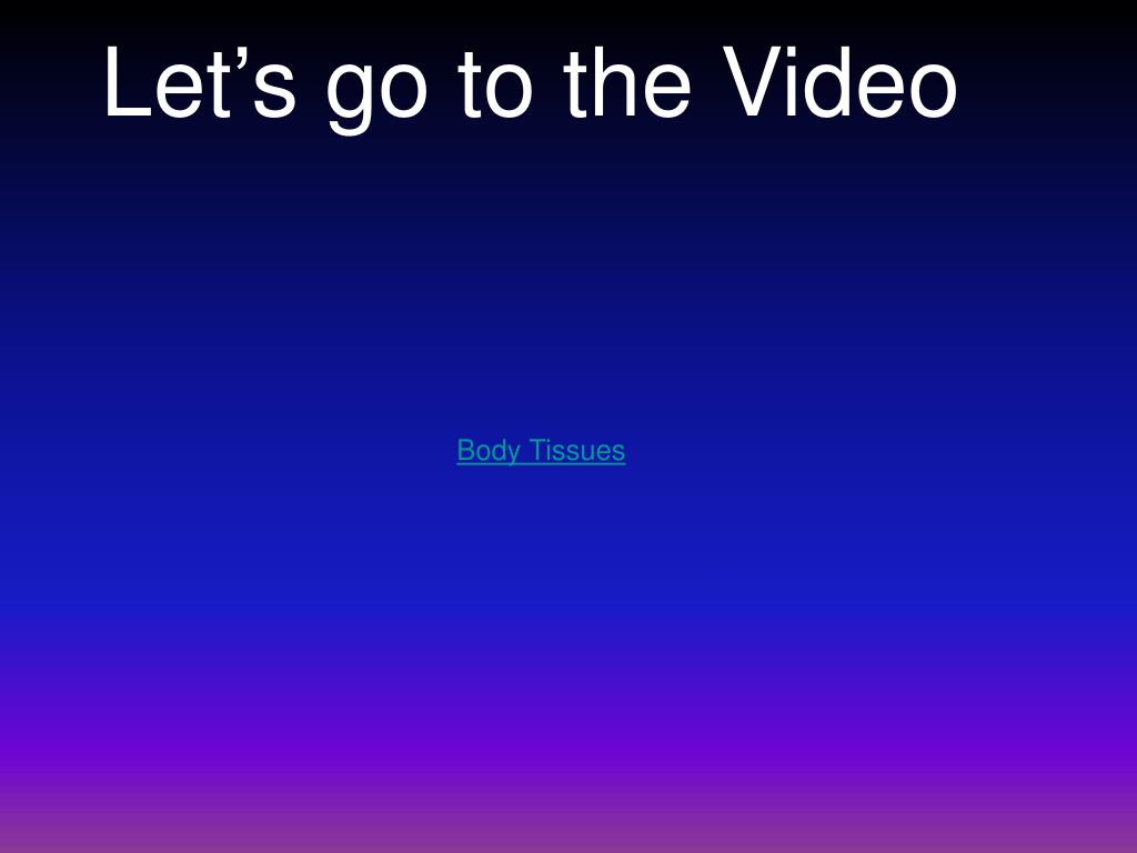 Let's go to the Video