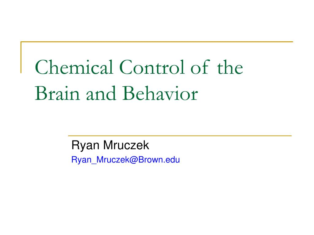 chemical control of the brain and behavior