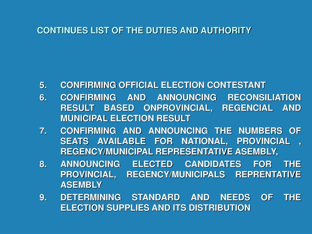 CONTINUES LIST OF THE DUTIES AND AUTHORITY