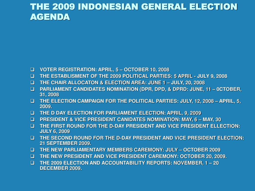 THE 2009 INDONESIAN GENERAL ELECTION AGENDA